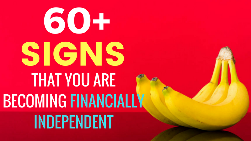 60+ Signs Financial Independence