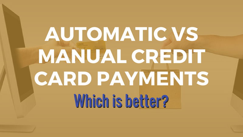 Automatic or Manual Payments