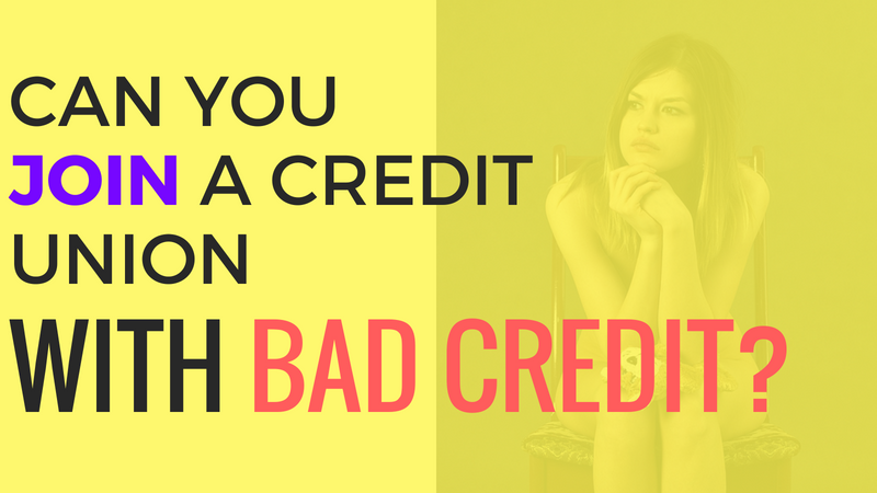 Join Credit Union Bad Credit