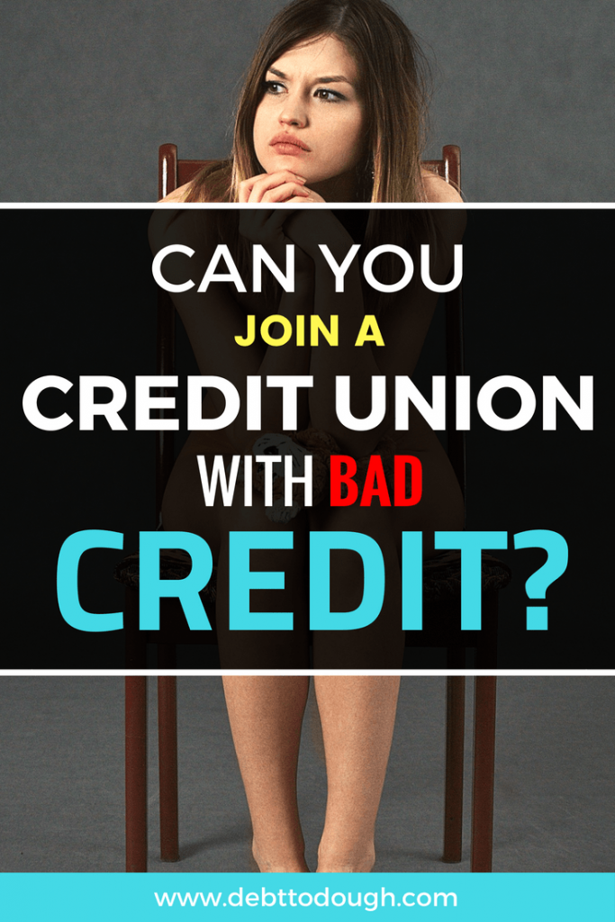 Join Credit Union With Bad Credit