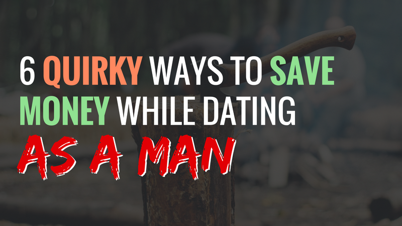 Save Money Male Dating Advice
